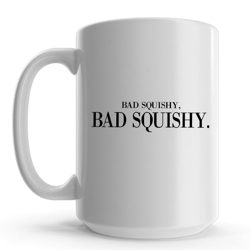 Bad Squishy Mug