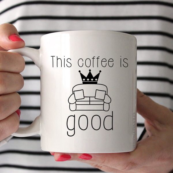 Sofa King Good Coffee Mug
