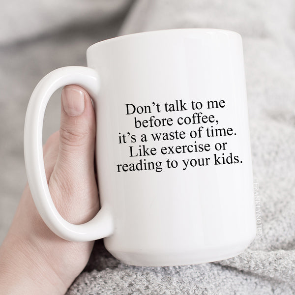 Don't Talk To Me Before Coffee Mug