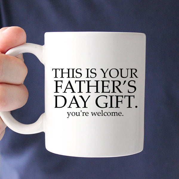 This is Your Fathers Day Gift Mug