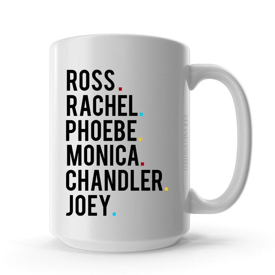 Ross, Rachel, Phoebe, Monica, Chandler, Joey Mug