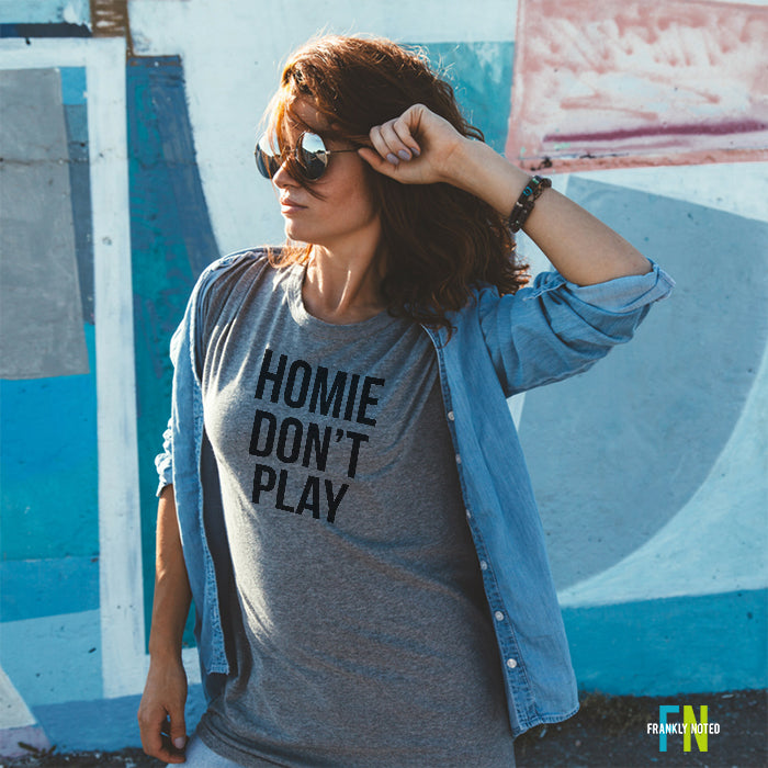 Homie Don't Play Unisex T-Shirt