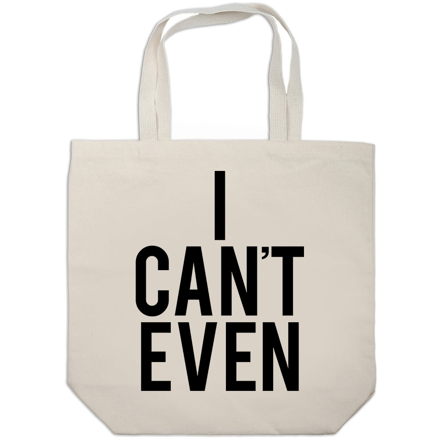 I Can't Even Cotton Canvas Tote Bag