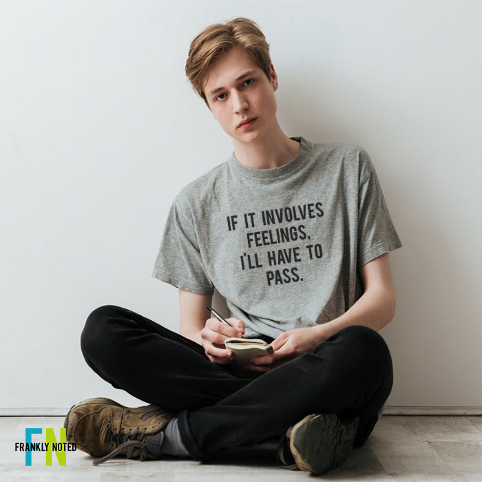 If It Involves Feelings, I'll Pass Unisex T-Shirt