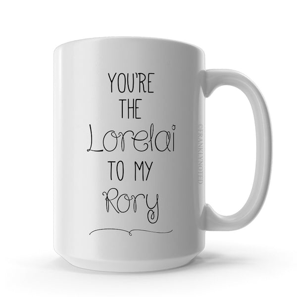 You're the Lorelai to my Rory Mug