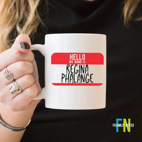 Hello My Name is Regina Phalange Mug
