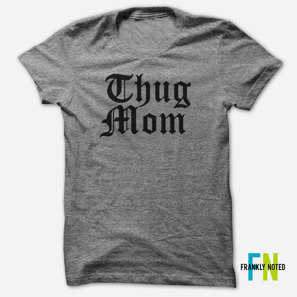 Thug Mom TriBlend T Shirt