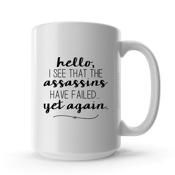 The Assassins Have Failed Mug