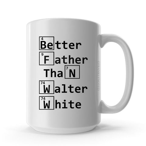 Better Father Than Walter White Mug