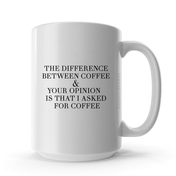 Coffee & Your Opinion Mug