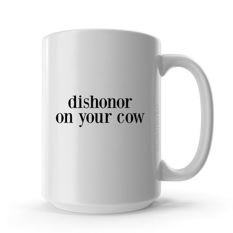 Dishonor On Your Cow, Ceramic Mug
