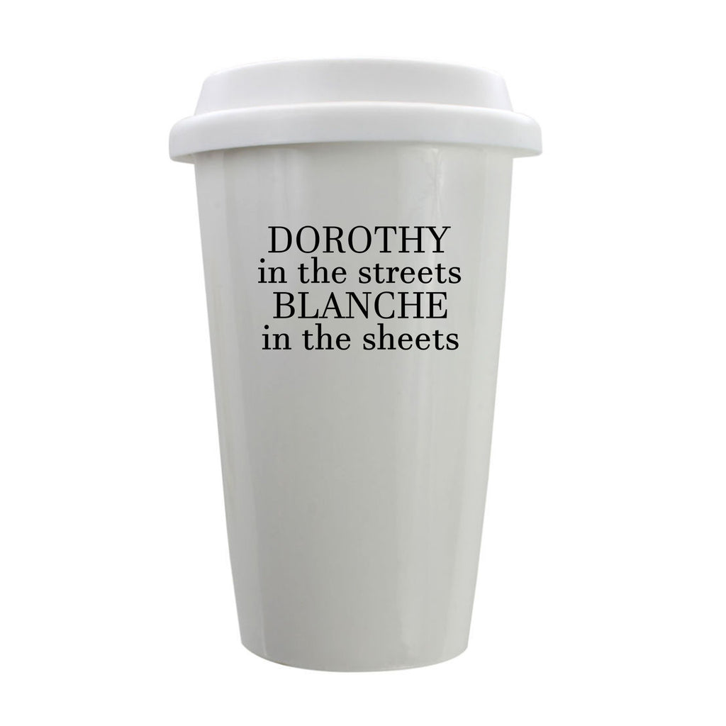 Dorothy In The Streets Blanche In The Sheets Porcelain Eco-Tumbler