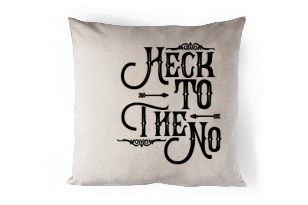 Heck To The No - Burlap - Jute - Canvas - Heat Pressed - Home Decor - Throw Pillow Cover - 16x16 - 18x18
