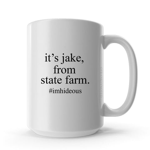 It's Jake I'm Hideous Mug