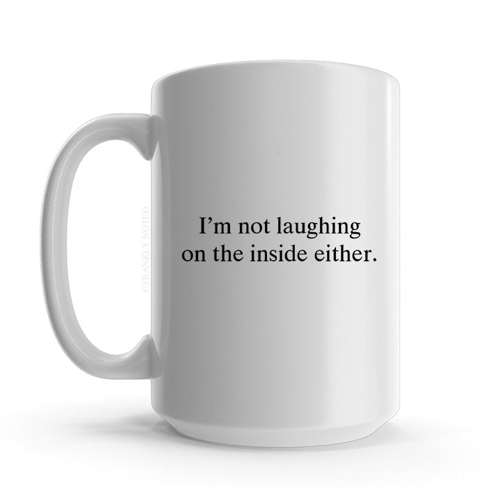 Not Laughing Mug
