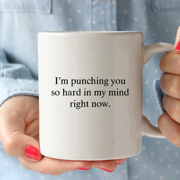 Punching You So Hard Mug