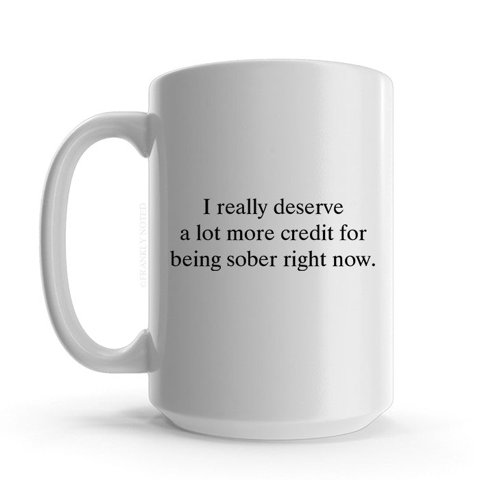 I Deserve More Credit Mug
