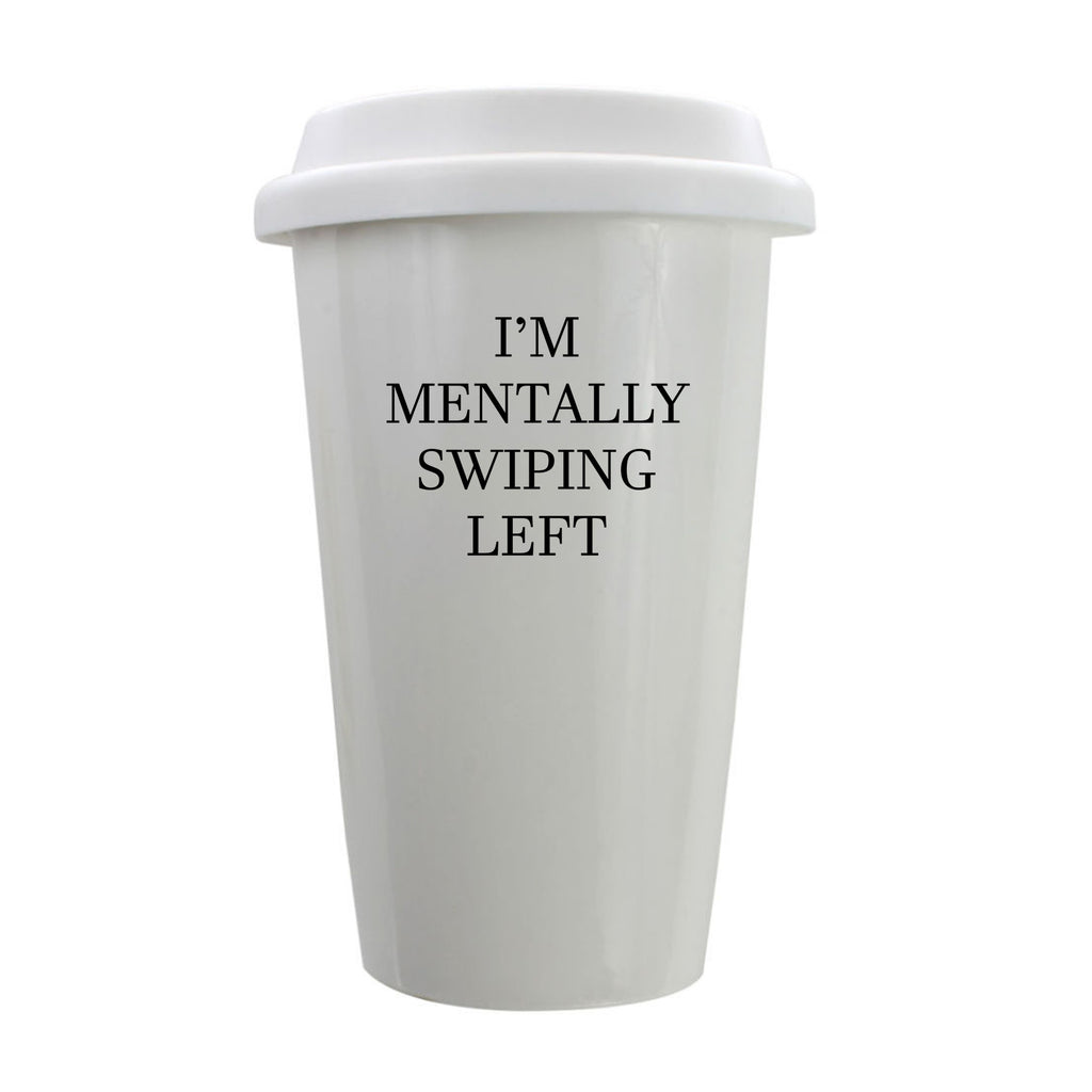 I'm Mentally Swiping Left Porcelain Eco-Tumbler