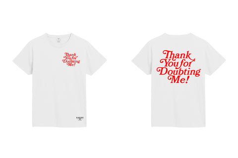'Thank You For Doubting Me' T-shirt Unisex /100%Cotton Graphic T-Shirt  (White/Red) & (Black/White)