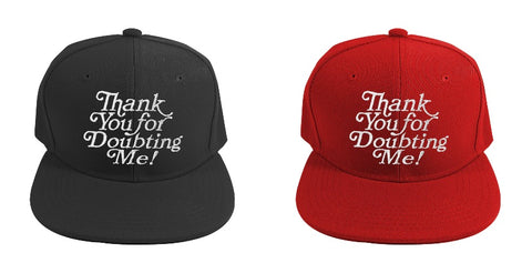 'Thank You For Doubting Me' SnapBack