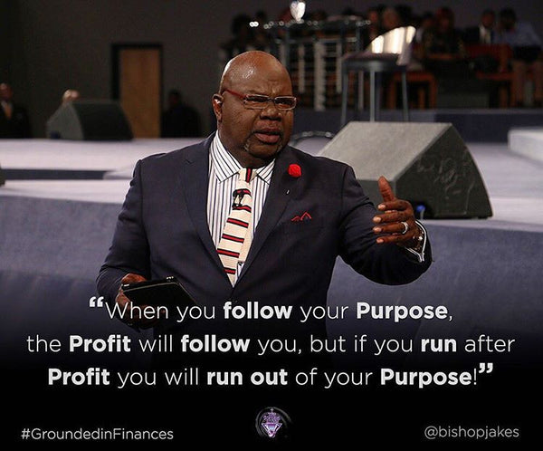 Food For Thought: Grounded in Finances- TD. Jakes