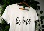 BE KIND T-SHIRT | WHITE | WOMENS