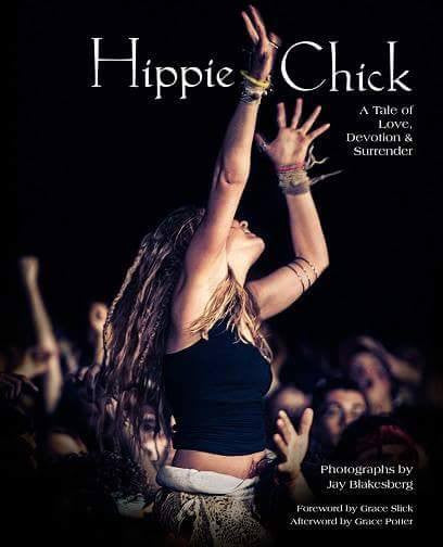 Hippie Chick: A Tale of Love, Devotion and Surrender. SIGNED by Jay Blakesberg