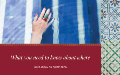What you need to know about where your Argan Oil comes from