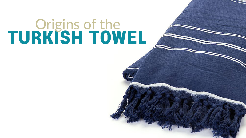 Origins of the Turkish Towel