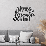 Humble and Kind - Quote - Redline Steel