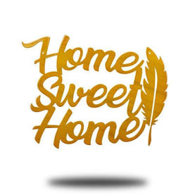 Home Sweet Home Feather