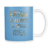 Mug hawaii is always a good idea HAW2009
