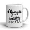 Mug hawaii is calling and i must go HAW2010