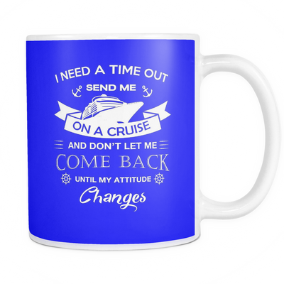 Mug need a time out on a cruise CRU2003