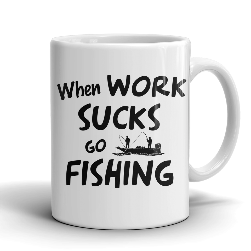 Mug when work sucks go fishing FIS2002