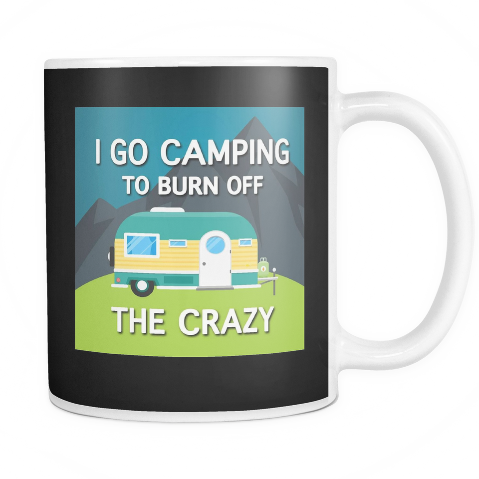 Mugs 11oz go camping burn off crazy camp2085