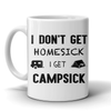 Mugs 11oz i don't get homesick i get campsick CAMP2013