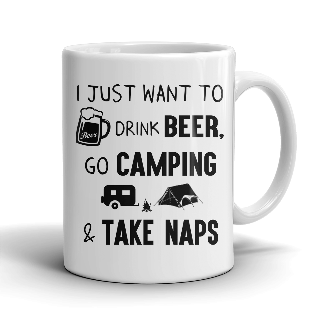 Mugs 11oz i just want to go camping drink beer CAMP2011