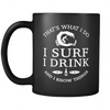 Mugs 11oz i surf i drink i know things cups coffee sf2003