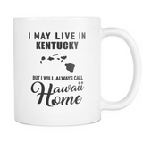 Mugs 11oz i will always call hawaii home haw2049