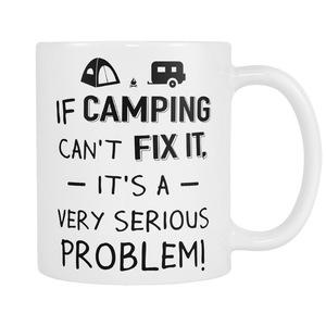 Mugs 11oz if camping can't fix it CAMP2028