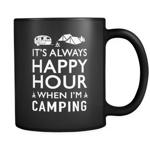 Mugs 11oz it's always happy hour when i'm camping camp2090