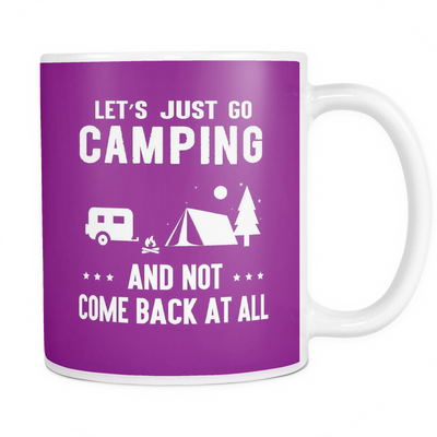Mugs 11oz just go camping not come back at all Cups Coffee camp2065