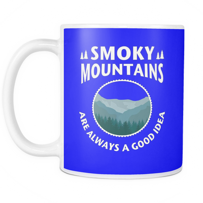 Mugs 11oz smoky mountains is always a good idea mt2009