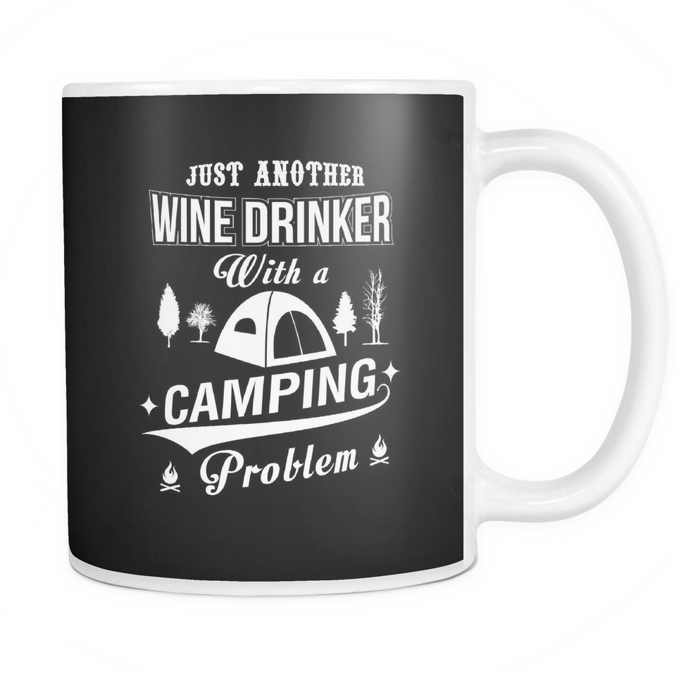 Mugs 11oz Wine drinker camping problem CAMP2021