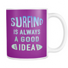 Mugs surfing is always a good idea cups coffee surf sf2004