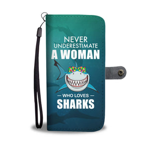 never underestimate a woman who loves Sharks Wallet Phone Case