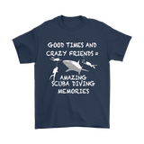 Shirt Good times crazy friends scuba diving memories scd1003