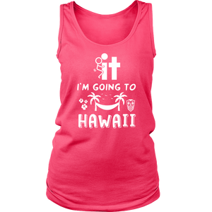 SHIRT - I'M GOING TO HAWAII HAW1002