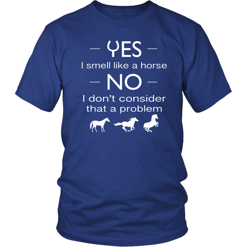 SHIRT - YES I SMELL LIKE A HORSE HP1001